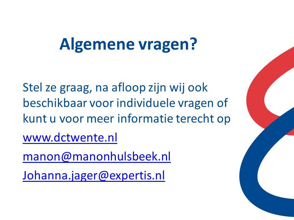 Algemene vragen? Stel ze graag, na afloop zijn wij ook beschikbaar voor individuele vragen of kunt u voor meer informatie terecht op www.dctwente.nl m