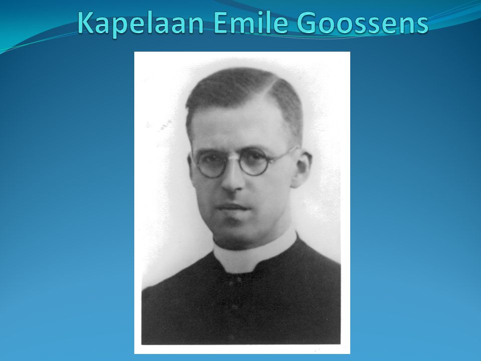 Kapelaan Emile Goossens was in het verzet bekend onder de schuilnaam Charles Verbruggen.