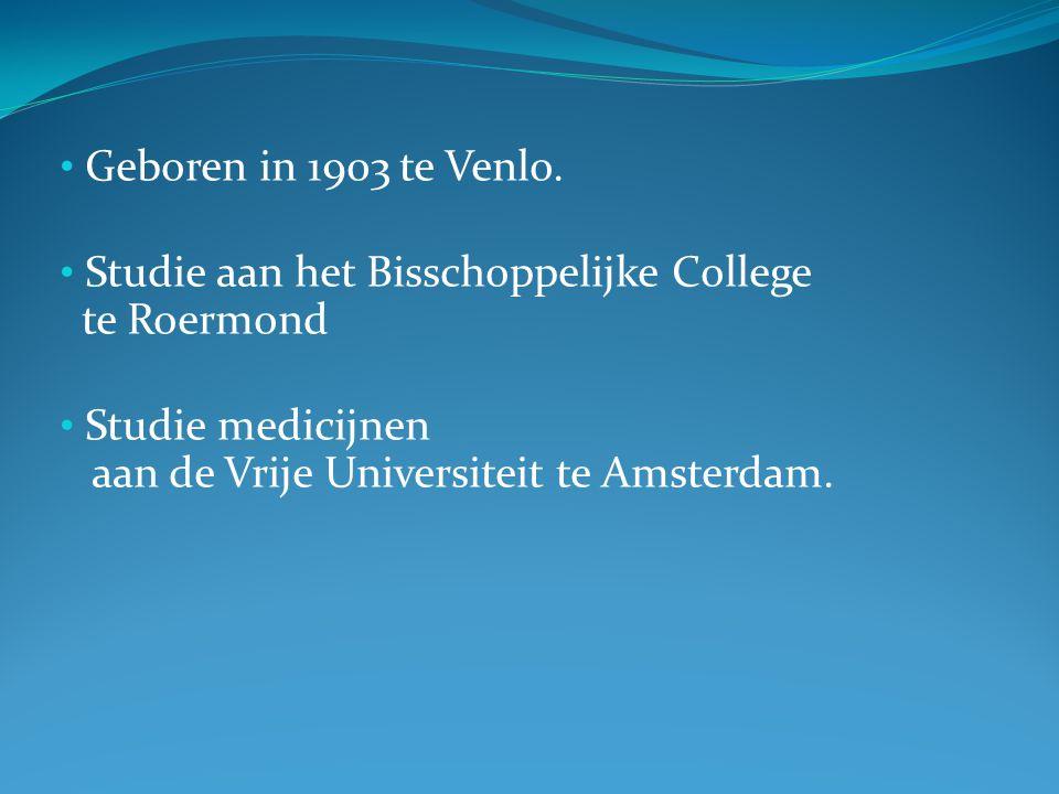 Geboren in 1903 te Venlo. Studie aan het Bisschoppelijke College te Roermond Studie medicijnen aan de Vrije Universiteit te Amsterdam.
