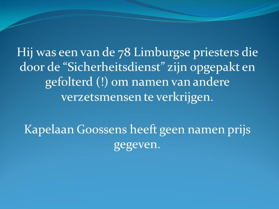 """Hij was een van de 78 Limburgse priesters die door de """"Sicherheitsdienst"""" zijn opgepakt en gefolterd (!) om namen van andere verzetsmensen te verkrijg"""