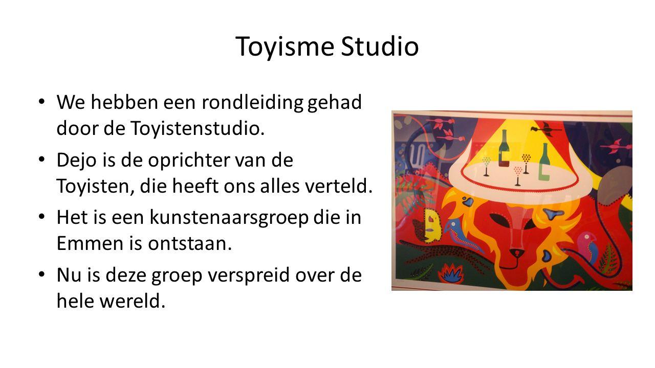 Toyisme Studio We hebben een rondleiding gehad door de Toyistenstudio. Dejo is de oprichter van de Toyisten, die heeft ons alles verteld. Het is een k