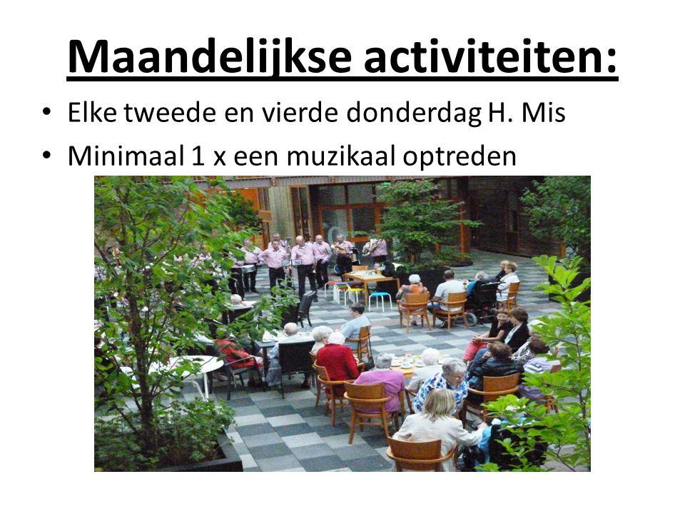 Maandelijkse activiteiten: Elke tweede en vierde donderdag H. Mis Minimaal 1 x een muzikaal optreden