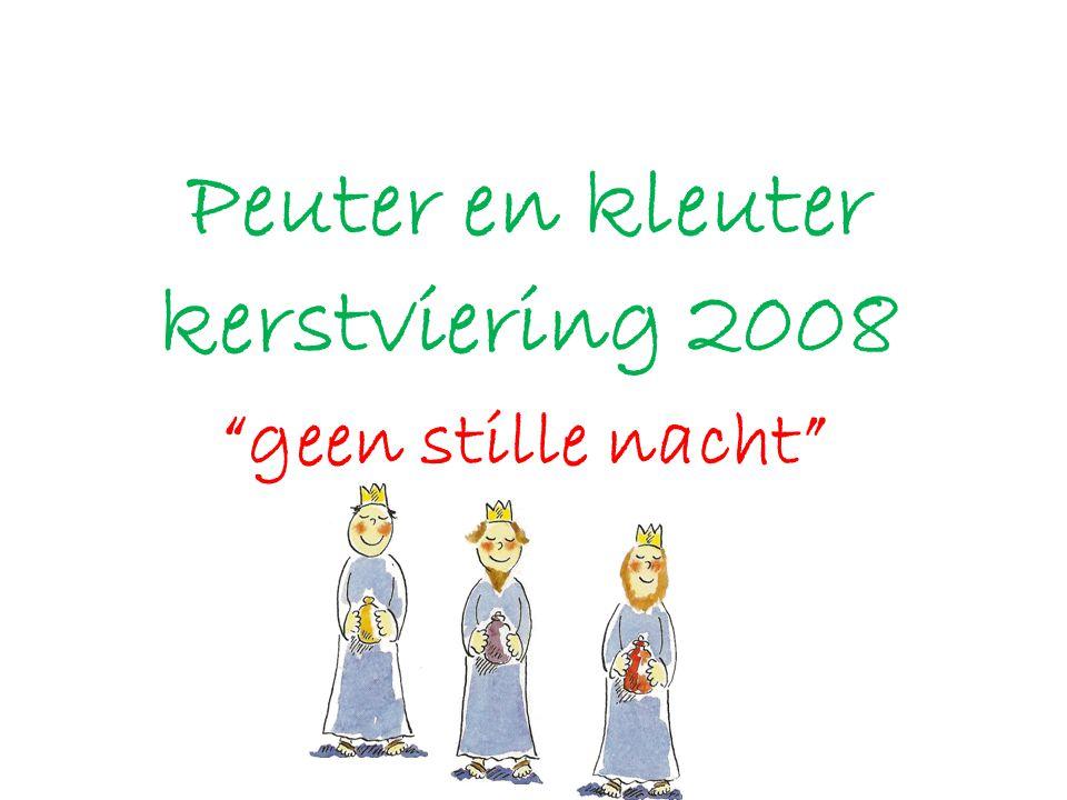 """Peuter en kleuter kerstviering 2008 """"geen stille nacht"""""""