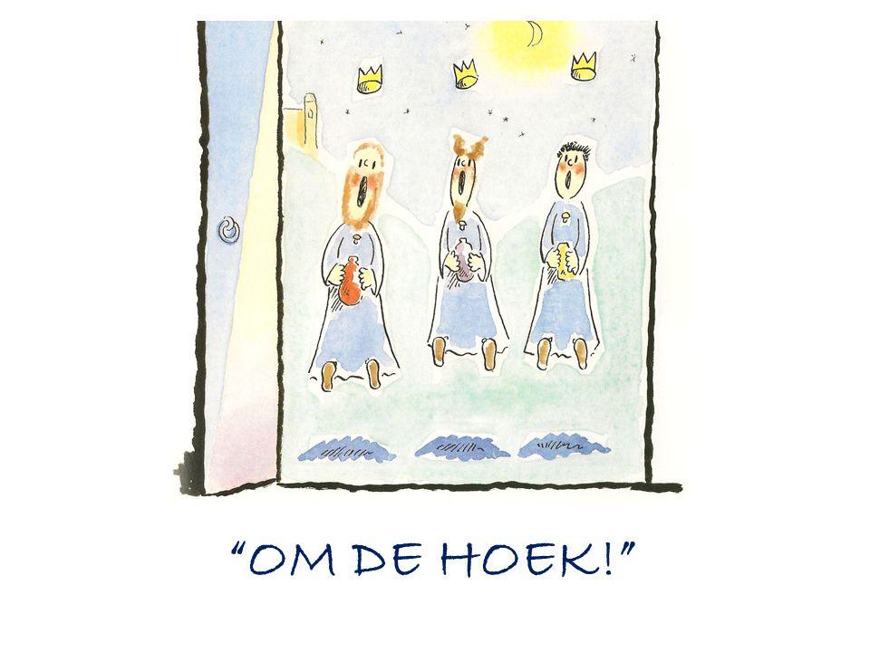 """""""OM DE HOEK!"""""""