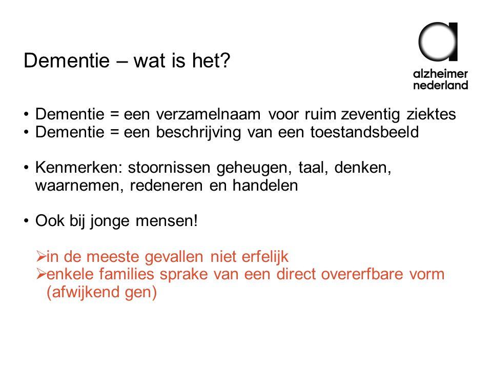 Hoe vaak komt het voor. Nederland: 2014: 263.800 mensen  2040: 538141 mensen.