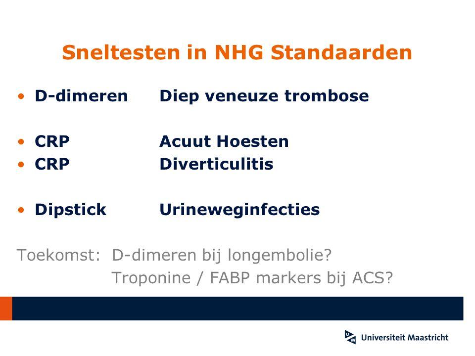 Sneltesten in NHG Standaarden D-dimeren Diep veneuze trombose CRPAcuut Hoesten CRP Diverticulitis DipstickUrineweginfecties Toekomst: D-dimeren bij longembolie.