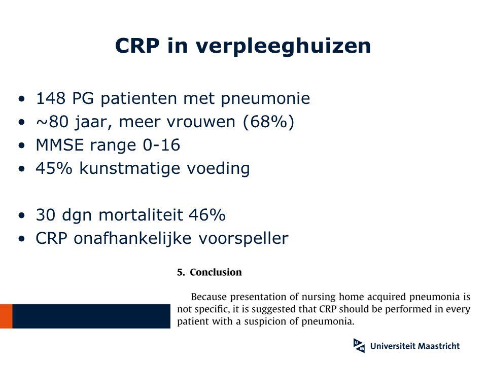 148 PG patienten met pneumonie ~80 jaar, meer vrouwen (68%) MMSE range 0-16 45% kunstmatige voeding 30 dgn mortaliteit 46% CRP onafhankelijke voorspeller