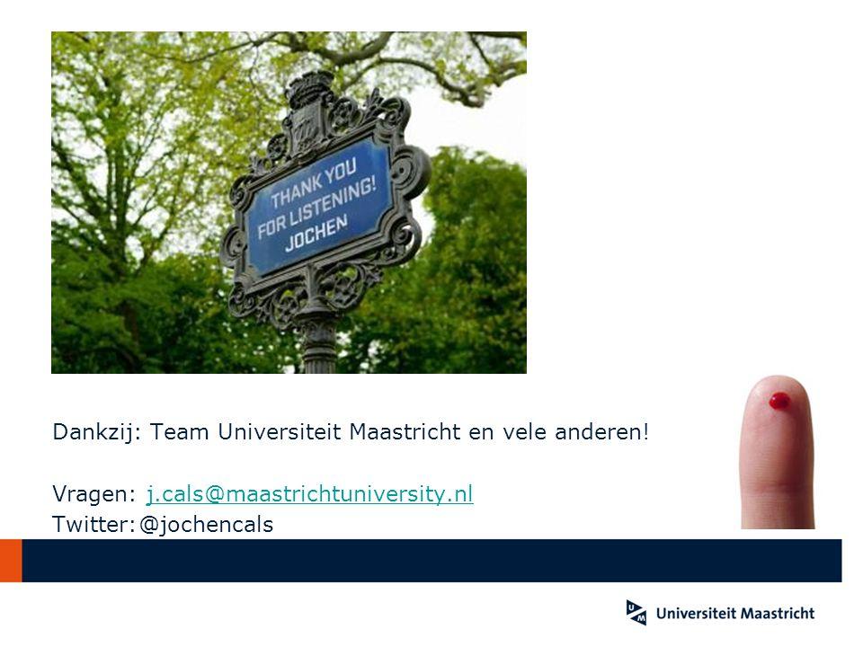 Dankzij: Team Universiteit Maastricht en vele anderen! Vragen: j.cals@maastrichtuniversity.nlj.cals@maastrichtuniversity.nl Twitter:@jochencals