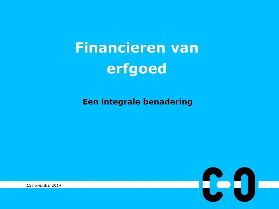 Financieren van erfgoed Eigenaar Gebruiker Investering Financieringsmix Succes van de 'een' = het rendement van de 'ander'?