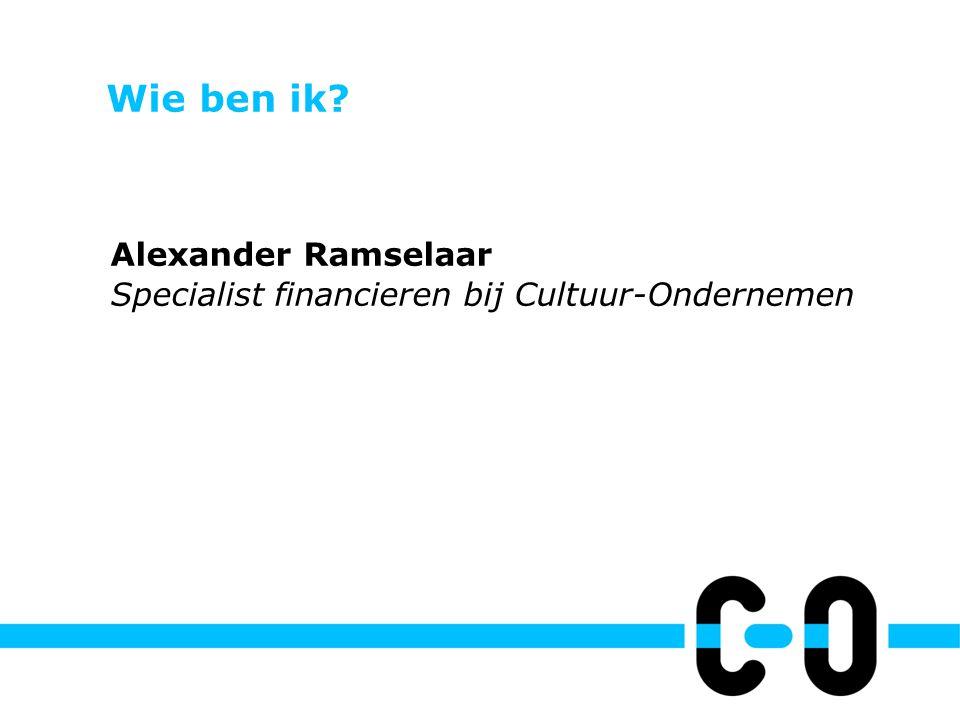 Wie ben ik? Alexander Ramselaar Specialist financieren bij Cultuur-Ondernemen