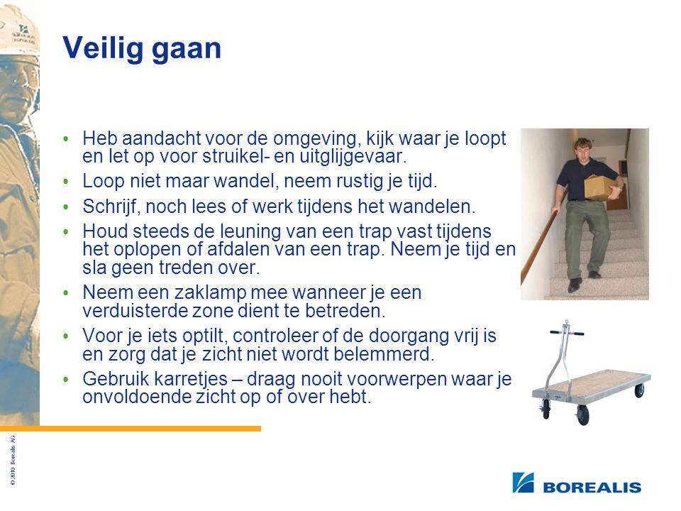 © 2010 Borealis AG Veilig gaan Heb aandacht voor de omgeving, kijk waar je loopt en let op voor struikel- en uitglijgevaar.