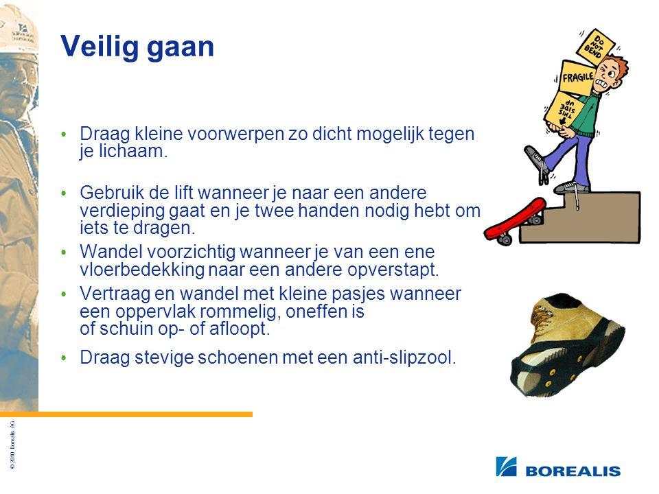 © 2010 Borealis AG Veilig gaan Draag kleine voorwerpen zo dicht mogelijk tegen je lichaam.