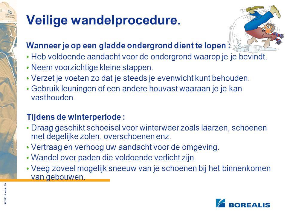 © 2010 Borealis AG Veilige wandelprocedure.