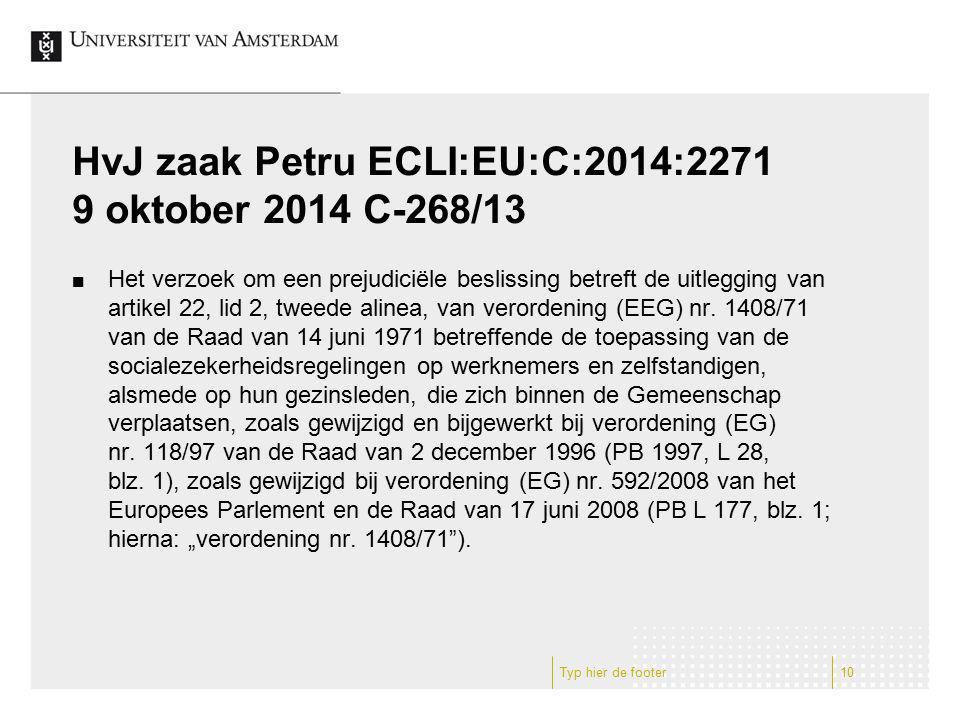 HvJ zaak Petru ECLI:EU:C:2014:2271 9 oktober 2014 C-268/13 Het verzoek om een prejudiciële beslissing betreft de uitlegging van artikel 22, lid 2, twe