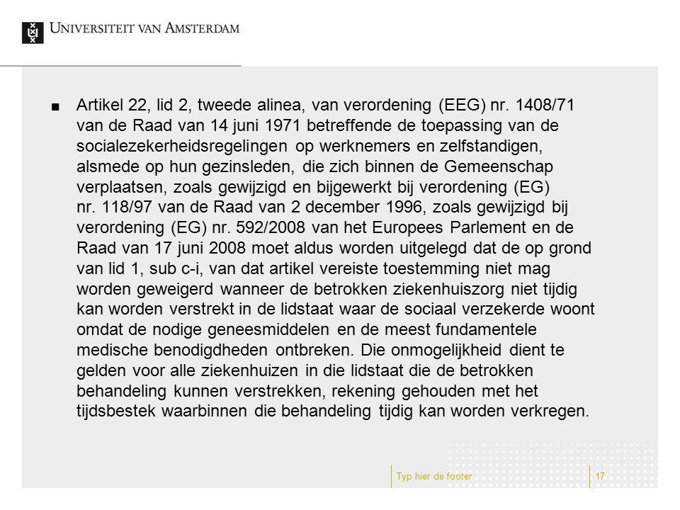 Artikel 22, lid 2, tweede alinea, van verordening (EEG) nr. 1408/71 van de Raad van 14 juni 1971 betreffende de toepassing van de socialezekerheidsreg