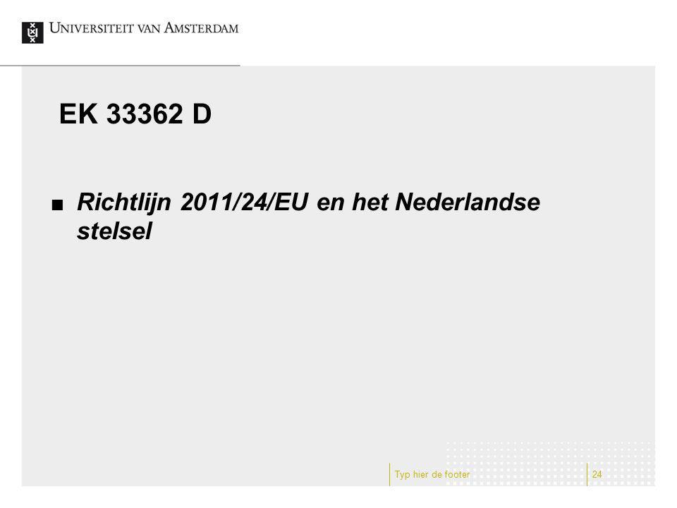 EK 33362 D Richtlijn 2011/24/EU en het Nederlandse stelsel Typ hier de footer24