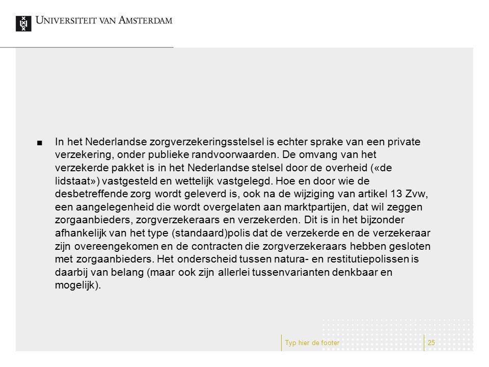In het Nederlandse zorgverzekeringsstelsel is echter sprake van een private verzekering, onder publieke randvoorwaarden. De omvang van het verzekerde