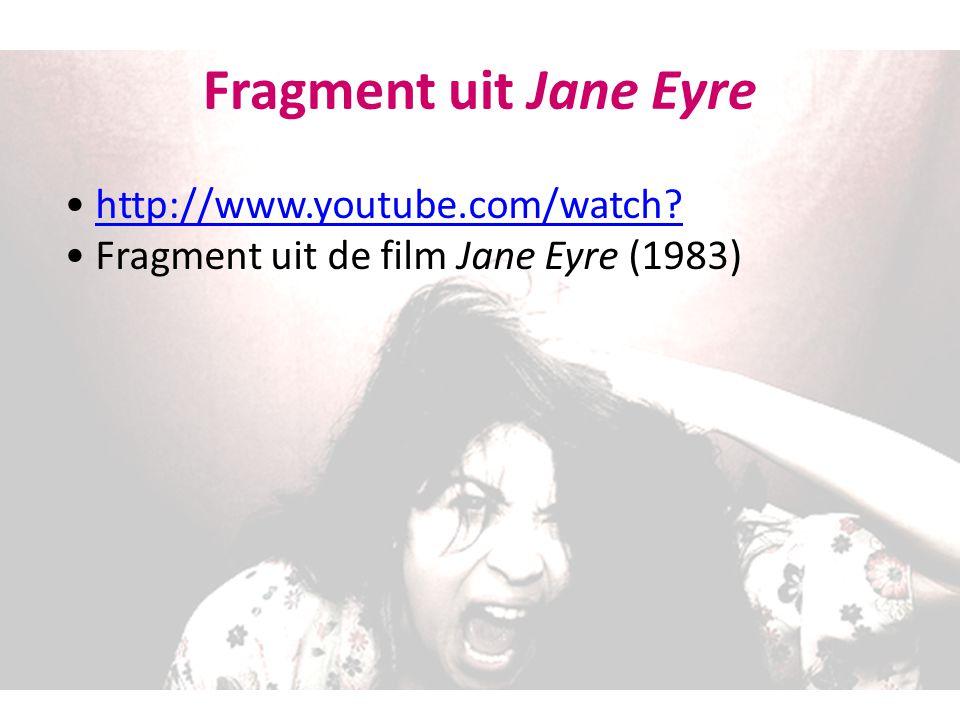http://www.youtube.com/watch? Fragment uit de film Jane Eyre (1983) Fragment uit Jane Eyre