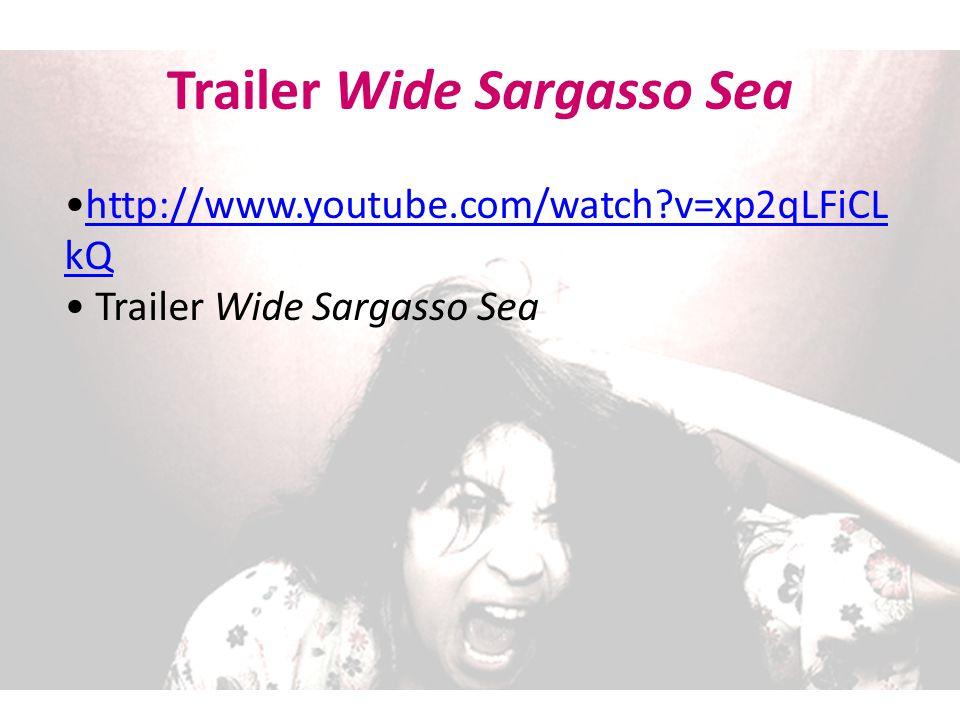 http://www.youtube.com/watch?v=xp2qLFiCL kQhttp://www.youtube.com/watch?v=xp2qLFiCL kQ Trailer Wide Sargasso Sea