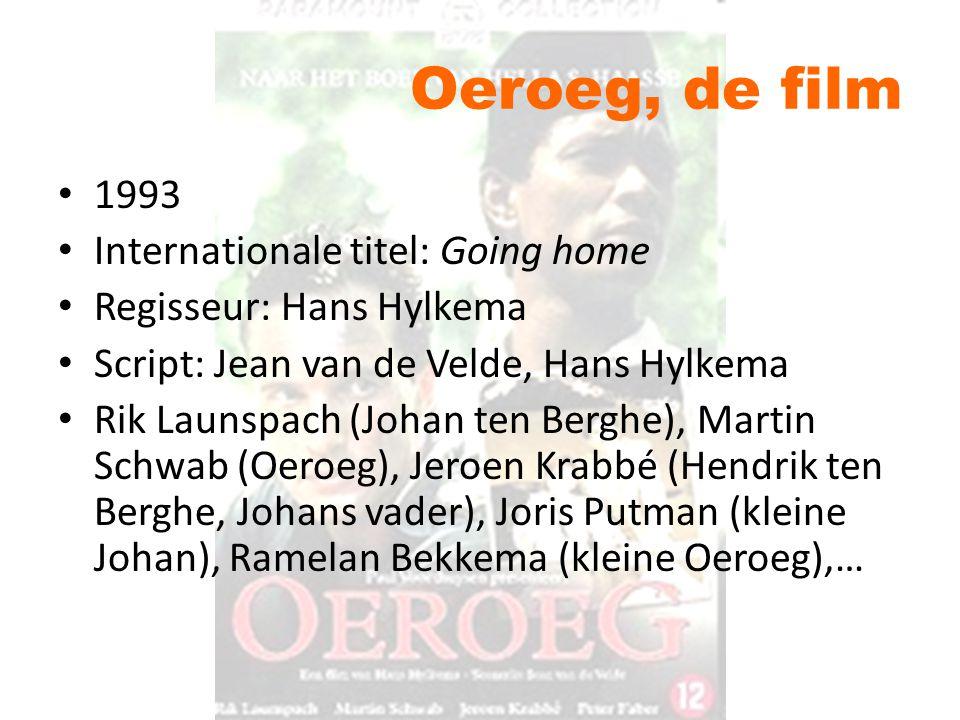 Oeroeg, de film 1993 Internationale titel: Going home Regisseur: Hans Hylkema Script: Jean van de Velde, Hans Hylkema Rik Launspach (Johan ten Berghe)