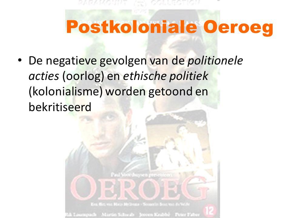 Postkoloniale Oeroeg De negatieve gevolgen van de politionele acties (oorlog) en ethische politiek (kolonialisme) worden getoond en bekritiseerd