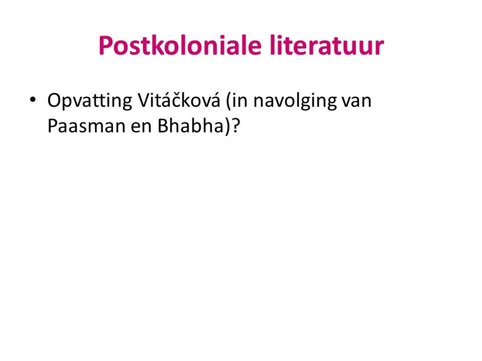 Postkoloniale literatuur Kritische houding t.o.v.