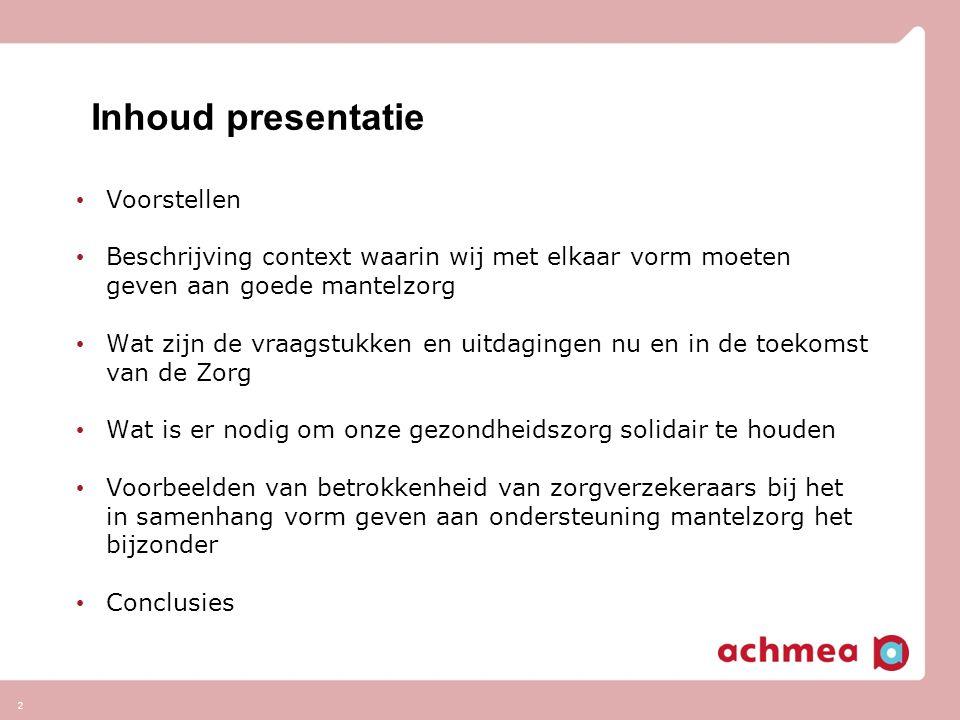 Inhoud presentatie Voorstellen Beschrijving context waarin wij met elkaar vorm moeten geven aan goede mantelzorg Wat zijn de vraagstukken en uitdaging