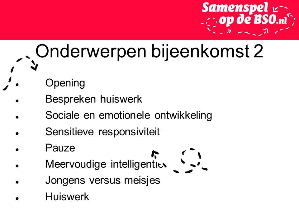 Onderwerpen bijeenkomst 2 Opening Bespreken huiswerk Sociale en emotionele ontwikkeling Sensitieve responsiviteit Pauze Meervoudige intelligentie Jong