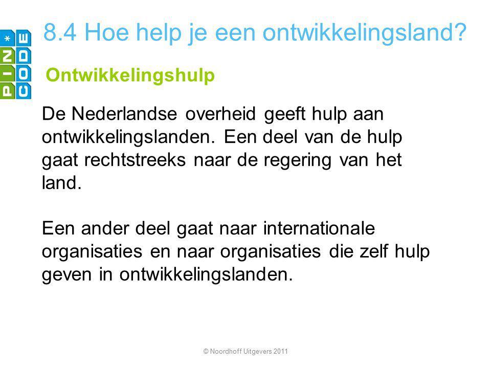 8.4 Hoe help je een ontwikkelingsland? Ontwikkelingshulp De Nederlandse overheid geeft hulp aan ontwikkelingslanden. Een deel van de hulp gaat rechtst