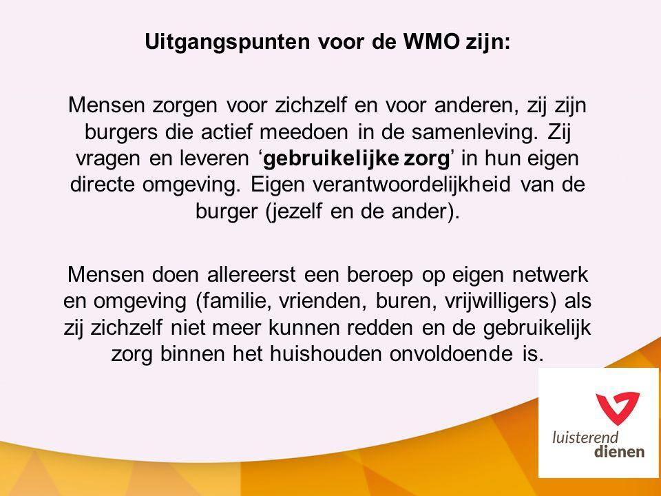 Uitgangspunten voor de WMO zijn: Mensen zorgen voor zichzelf en voor anderen, zij zijn burgers die actief meedoen in de samenleving. Zij vragen en lev
