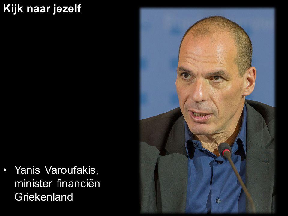 Kijk naar jezelf Yanis Varoufakis, minister financiën Griekenland