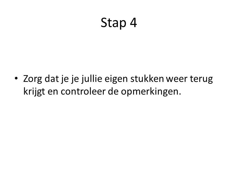 Stap 4 Zorg dat je je jullie eigen stukken weer terug krijgt en controleer de opmerkingen.