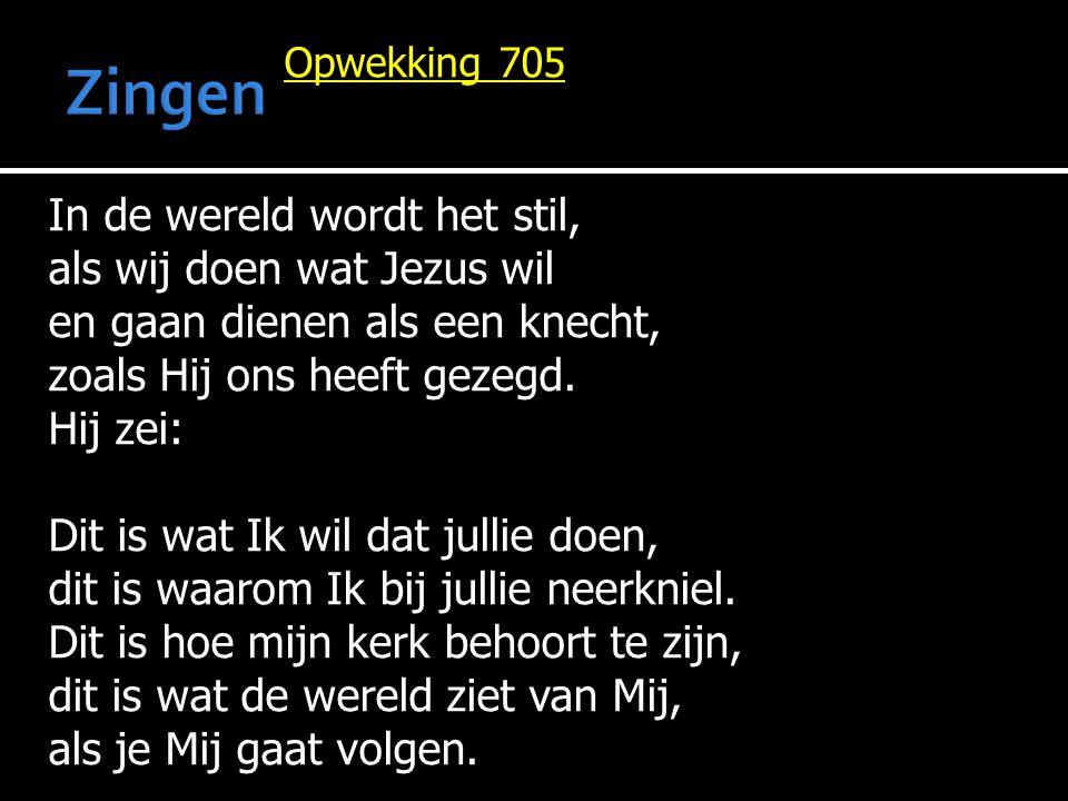 Opwekking 705 Refrein: ( Allen 2x) Toon mijn liefde aan de ander, dien de ander, zo heb Ik ook jou liefgehad.