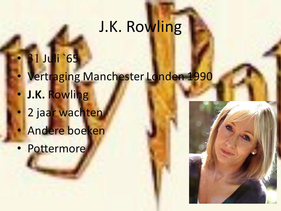 J.K. Rowling 31 Juli `65 Vertraging Manchester Londen 1990 J.K. Rowling 2 jaar wachten Andere boeken Pottermore