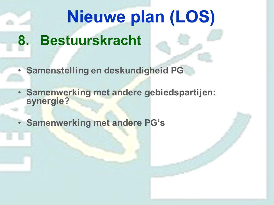 Nieuwe plan (LOS) 8.Bestuurskracht Samenstelling en deskundigheid PG Samenwerking met andere gebiedspartijen: synergie? Samenwerking met andere PG's