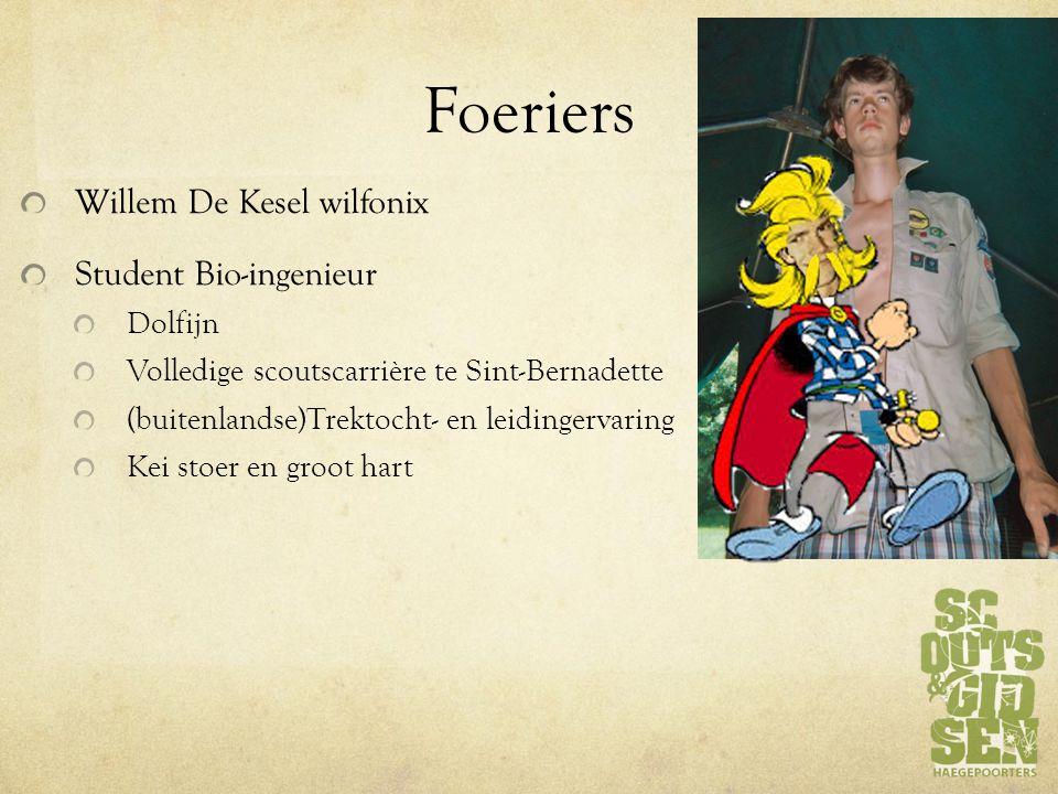 Foeriers Willem De Kesel wilfonix Student Bio-ingenieur Dolfijn Volledige scoutscarrière te Sint-Bernadette (buitenlandse)Trektocht- en leidingervaring Kei stoer en groot hart