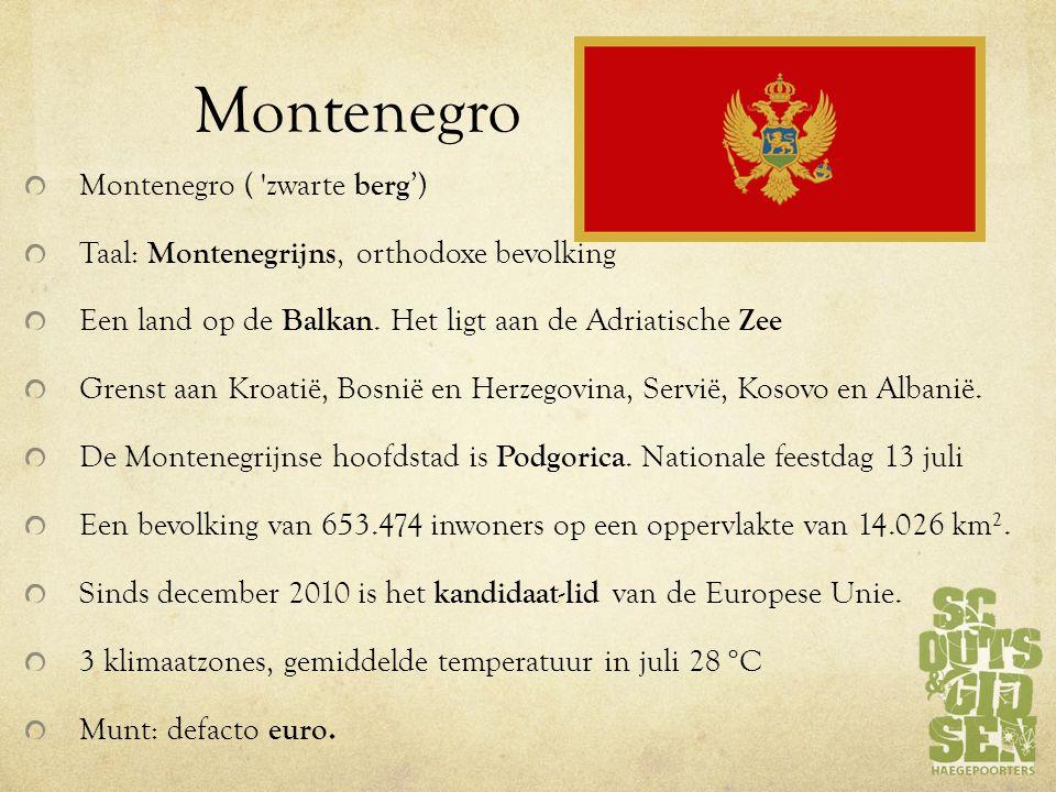 Montenegro Montenegro ( zwarte berg ') Taal: Montenegrijns, orthodoxe bevolking Een land op de Balkan.