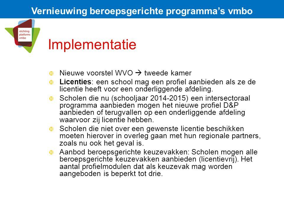 Implementatie  Nieuwe voorstel WVO  tweede kamer  Licenties: een school mag een profiel aanbieden als ze de licentie heeft voor een onderliggende a