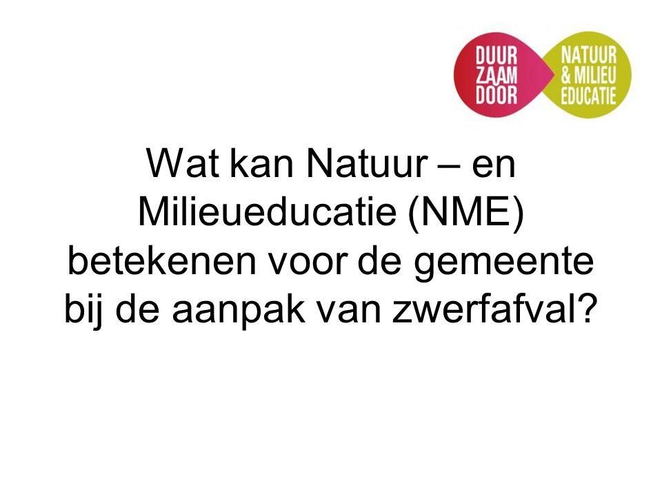 Wat kan Natuur – en Milieueducatie (NME) betekenen voor de gemeente bij de aanpak van zwerfafval?