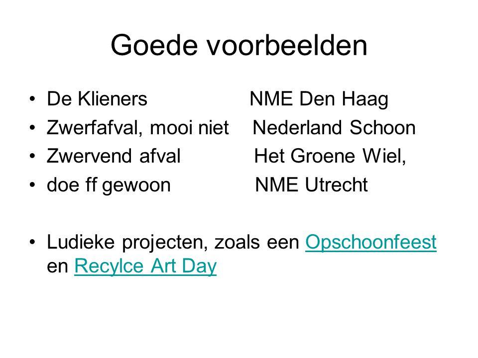 Goede voorbeelden De Klieners NME Den Haag Zwerfafval, mooi niet Nederland Schoon Zwervend afval Het Groene Wiel, doe ff gewoon NME Utrecht Ludieke pr