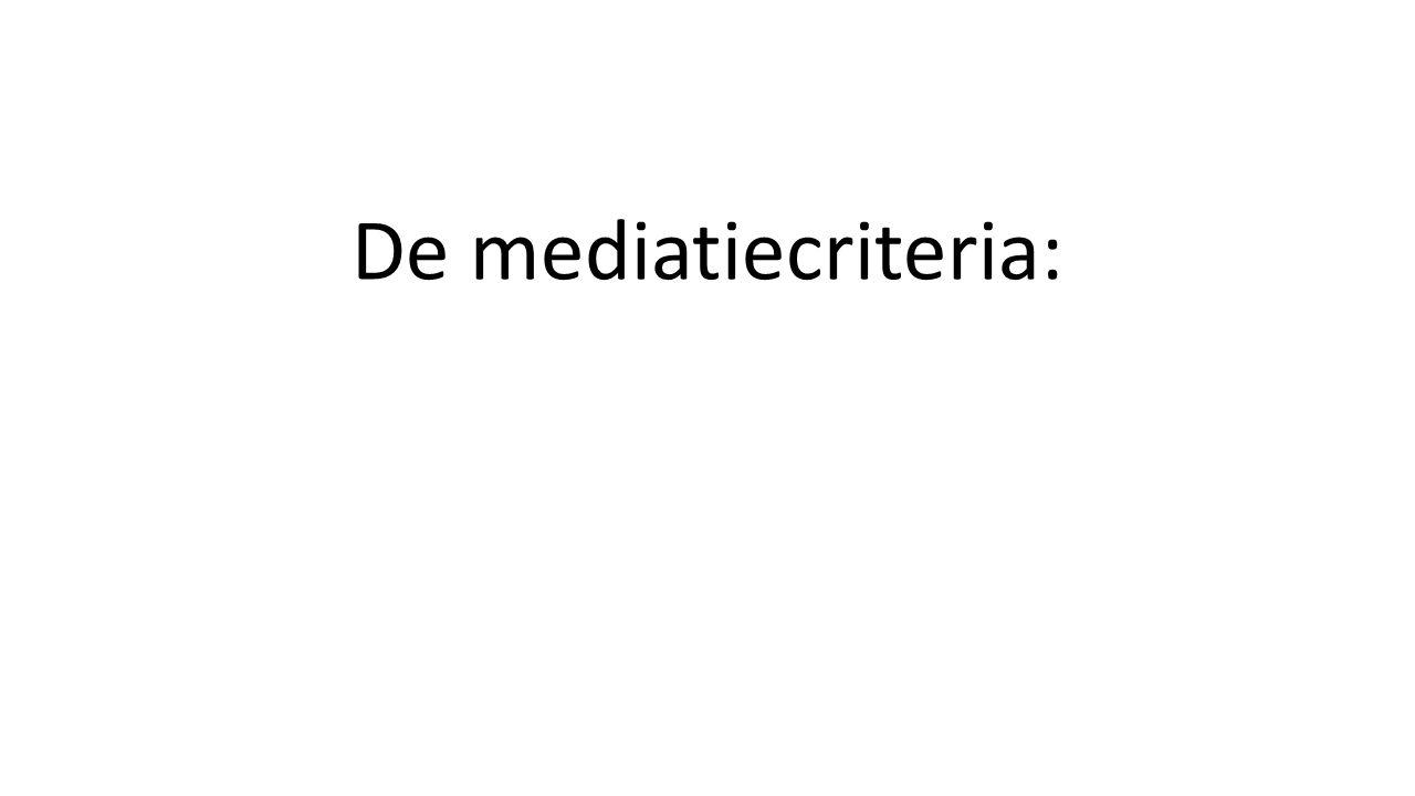De mediatiecriteria: