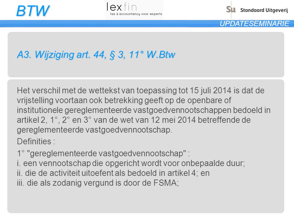 BTW UPDATESEMINARIE A3.Wijziging art.