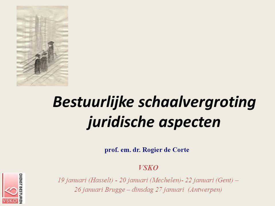VSKO 19 januari (Hasselt) - 20 januari (Mechelen)- 22 januari (Gent) – 26 januari Brugge – dinsdag 27 januari (Antwerpen) prof. em. dr. Rogier de Cort