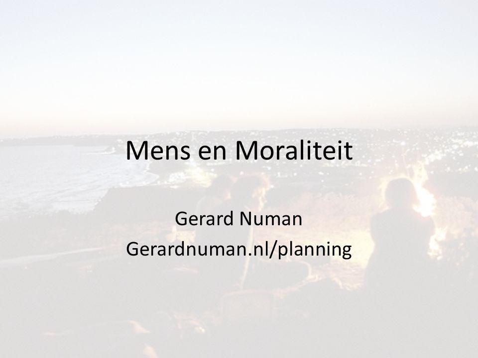 Mens en Moraliteit Gerard Numan Gerardnuman.nl/planning