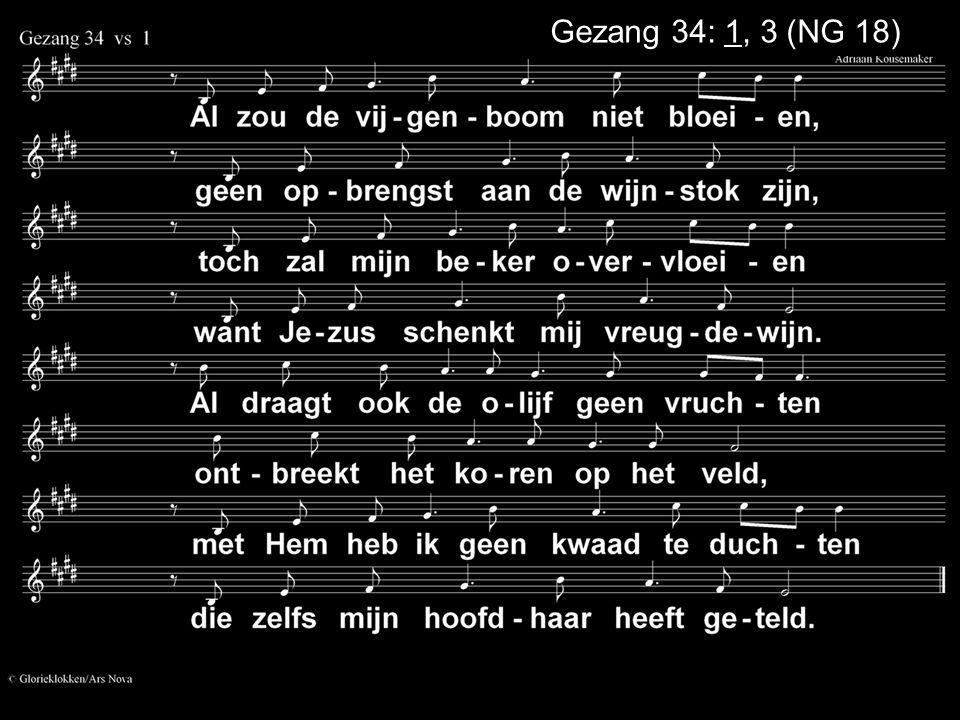 Gezang 34: 1, 3 (NG 18)