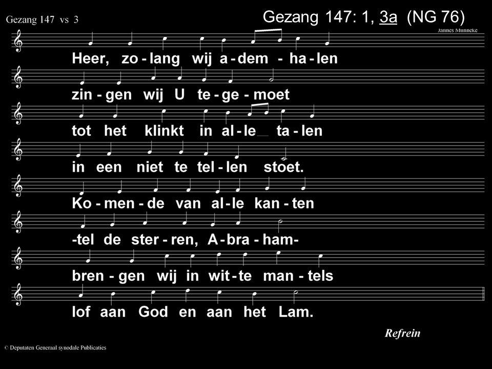 Gezang 147: 1, 3b (NG 76)