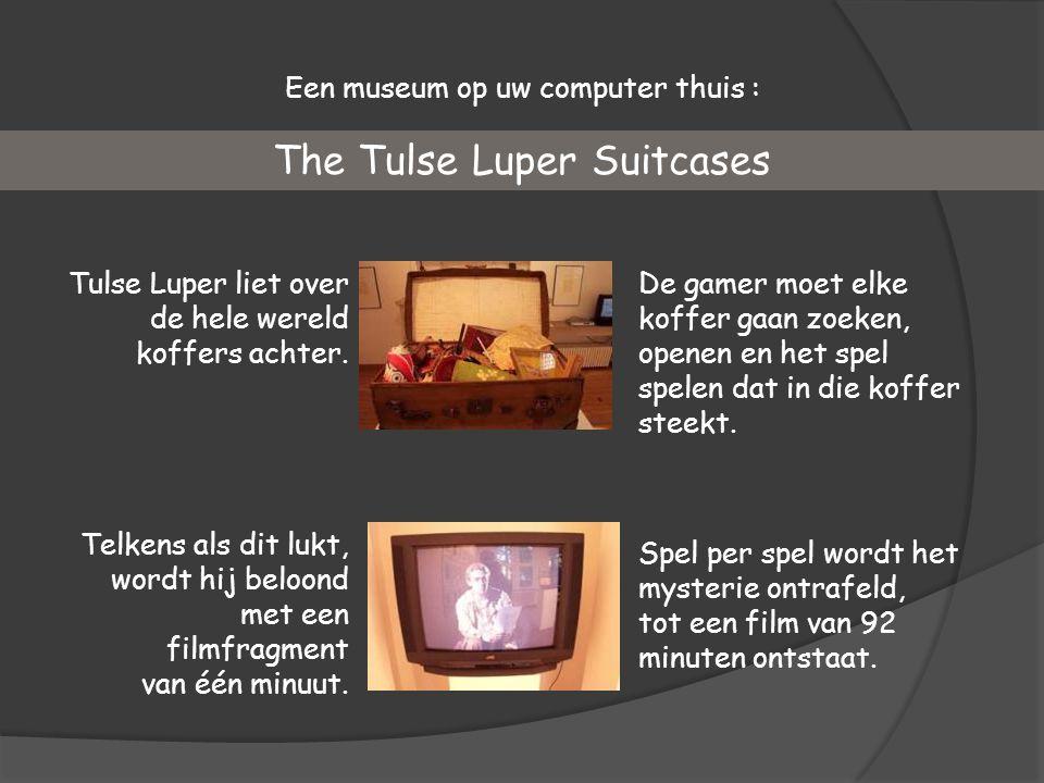 Tulse Luper liet over de hele wereld koffers achter. Een museum op uw computer thuis : The Tulse Luper Suitcases De gamer moet elke koffer gaan zoeken