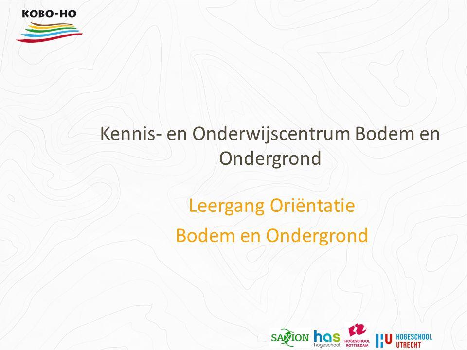 Kennis- en Onderwijscentrum Bodem en Ondergrond Leergang Oriëntatie Bodem en Ondergrond