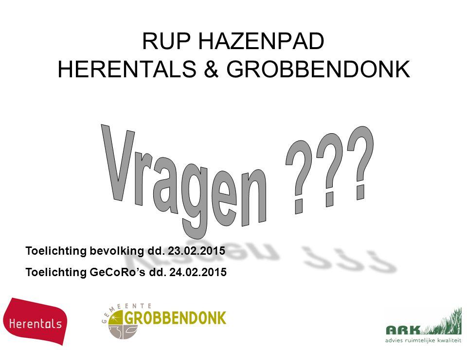 RUP HAZENPAD HERENTALS & GROBBENDONK Toelichting bevolking dd. 23.02.2015 Toelichting GeCoRo's dd. 24.02.2015