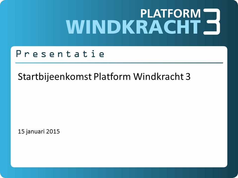 Platform Windkracht 3 Rob Rietveld Nederlandse Vereniging Omwonenden Windturbines (NLVOW) Reinder Hoekstra Natuur- en Milieufederatie Drenthe Ondersteunende rol: Gemeente Emmen